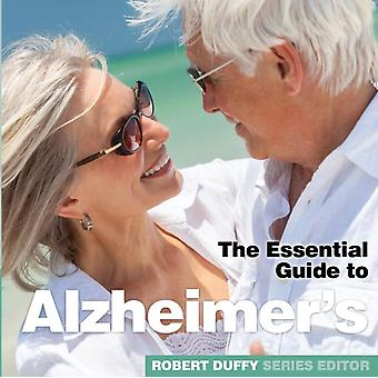 Alzheimers The Essential Guide by Duffy & Robert