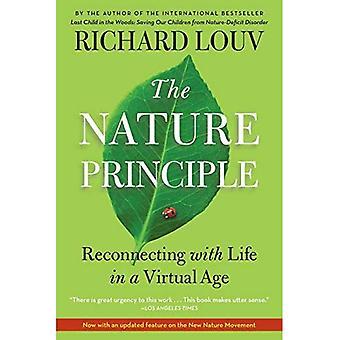 Het principe van de natuur: Reconnecting with leven in een virtuele tijdperk: menselijke restauratie en het einde van de natuur-Deficit Disorder