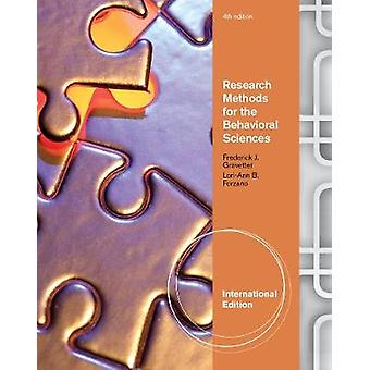 Research Methods for the Behavioral Sciences International Edition by Gravetter & Frederick Late of The College at Brockport & State University of New YorkForzano & LoriAnn The College at Brockport & State University of New York College