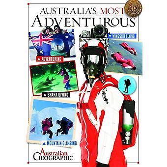 Australias Most Adventurous by Australian Geographic