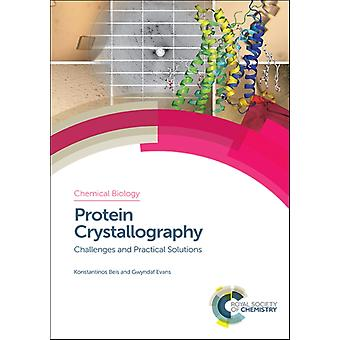 Protein Crystallography by Edited by Konstantinos Beis & Edited by Gwyndaf Evans