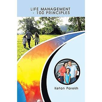 LIFE MANAGEMENT  100 PRINCIPLES by Parekh & Ketan