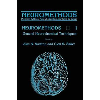 General Neurochemical Techniques by Boulton & Alan A.