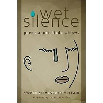 Wet Silence Poems about Hindu Widows by Vikram & Sweta Srivastava