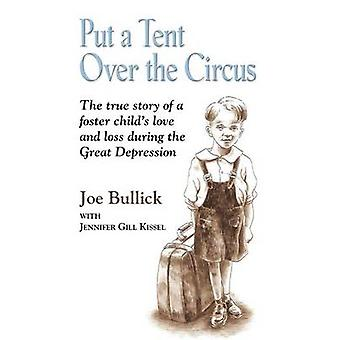 Put a Tent Over the Circus by Bullick & Joe