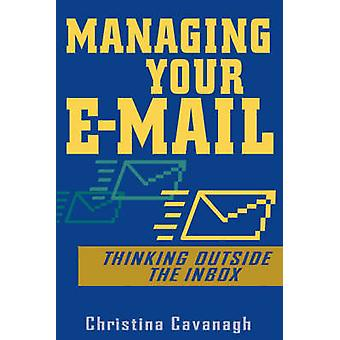 Managing Your Email by Cavanagh & Christina