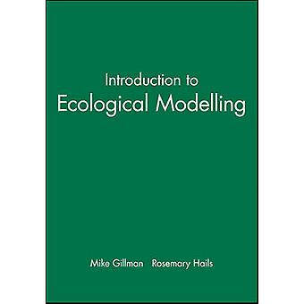 Introduction to Ecological Modelling by Gillman & M.