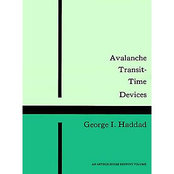 Avalanche TransitTime Devices by Haddad & George I.