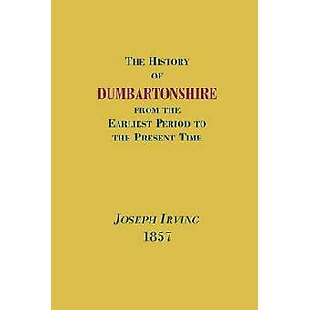 History of Dumbartonshire 1857 by Irving & Joseph