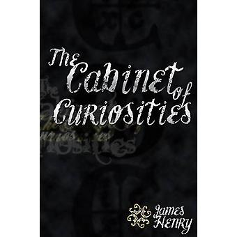 The Cabinet of Curiosities by Henry & James
