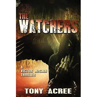The Watchers A Victor McCain Thriller Book 2 by Acree & Tony