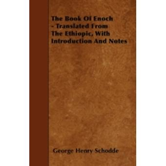 The Book Of Enoch  Translated From The Ethiopic With Introduction And Notes by Schodde & George Henry