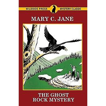 The Ghost Rock Mystery von Jane & Mary C.