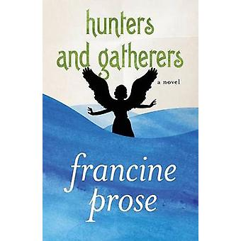 Hunters and Gatherers by Prose & Francine