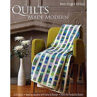 Quilts Made Modern by Ringle & Weeks