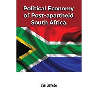 Political Economy of Postapartheid South Africa by Gumede & Vusi