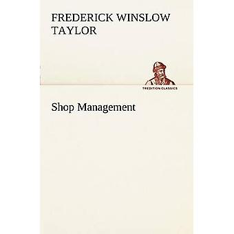 Shop Management by Taylor & Frederick Winslow