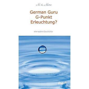 German Guru GPunkt Erleuchtung by Name & No