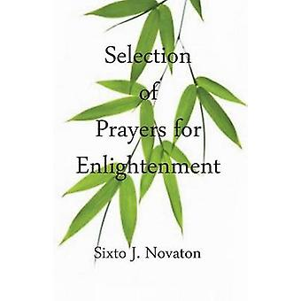 Selection of Prayers for Enlightenment by Novaton & Sixto J.