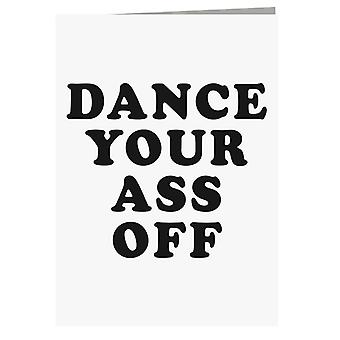 Footloose Dance Your Ass Off Greeting Card