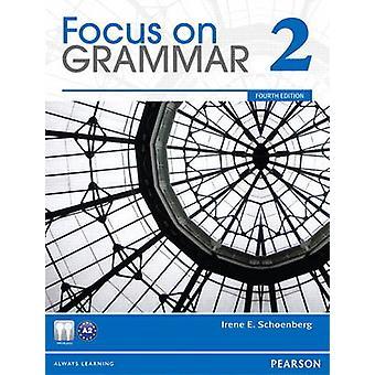 Focus on Grammar 2 by Irene E. Schoenberg - 9780132546478 Book