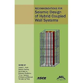 Recommendations for Seismic Design of Hybrid Coupled Wall Systems by