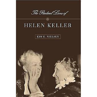 The Radical Lives of Helen Keller by Kim E. Nielsen - 9780814758137 B
