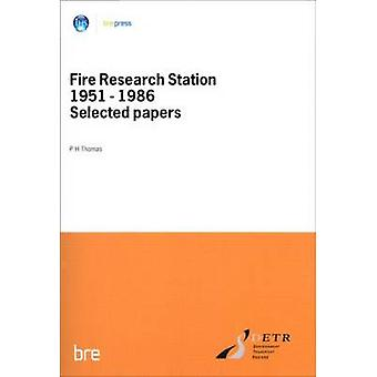 Fire Research Station 1951-1986 Selected Papers by P. H. J. Thomas -