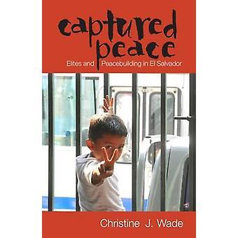 Fanget fred - Elite og fredsbygging i El Salvador av Christine