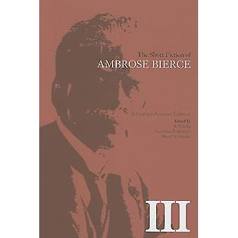 The Short Fiction of Ambrose Bierce III by Ambrose Bierce - S T Joshi