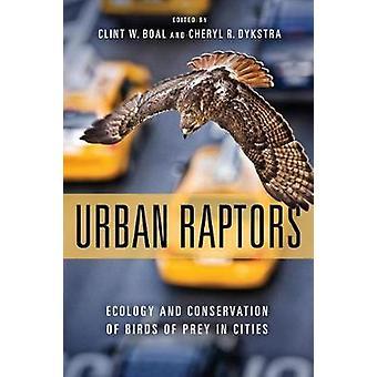 Raptors urbano - ecologia e la conservazione degli uccelli rapaci in città da