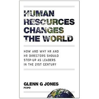 Human Resources Changes the World - How and Why HR and HR Directors Sh