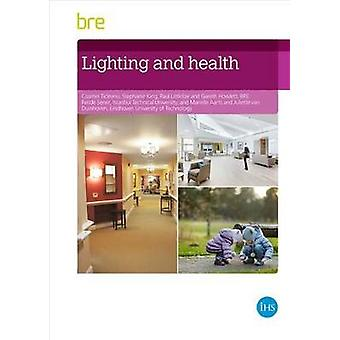 Lighting and Health by Cosmin Ticleanu - Stephanie King - Gareth Howl