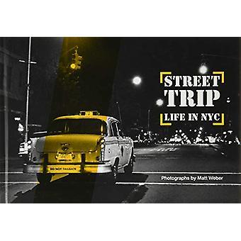 Street Trip - Life in NYC. Photographs by Matt Weber by Matt Weber - 9