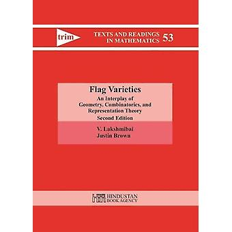 Flag Varieties - An Interplay of Geometry - Combinatorics - and Repres