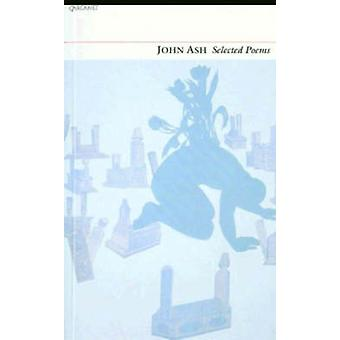 Selected Poems by John Ash - 9781857541557 Book