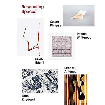 Resonating Spaces (German edition) - Leonor Antunes - Silvia Bachli -