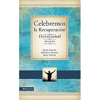 Celebremos La Recuperacion - Devocional Diario - 366 Devocionales by J