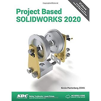 Project Based SOLIDWORKS 2020 by Kirstie Plantenberg