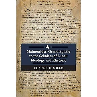 Maimonides' Grand Epistle to the Scholars of Lunel - Ideology and Rhet