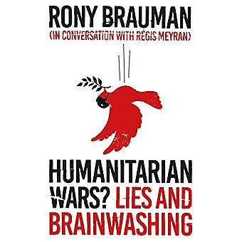 Humanitarian Wars? - Lies and Brainwashing by Rory Brauman - 978178738