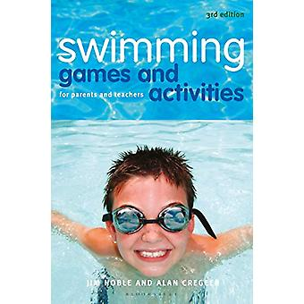 Swimming Games and Activities - For parents and teachers by Jim Noble