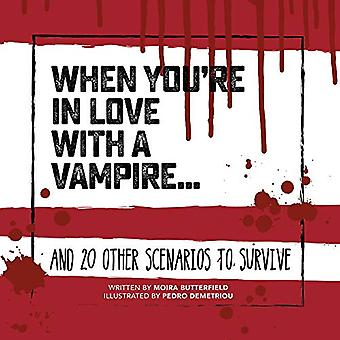 When You're in Love with a Vampire - And 20 Other Scenarios to Survive