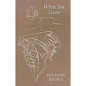 White Ink Stains by Eleanor Brown - 9781780374949 Book