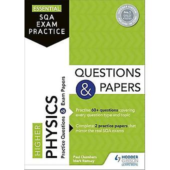 Essential SQA Exam Practice - Higher Physics Questions and Papers by P