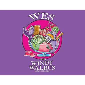 Wes The Windy Walrus by Charli & Matt Glass - 9781528974509 Book