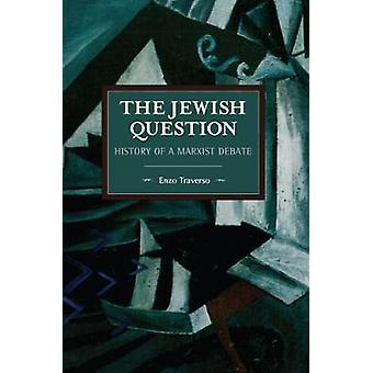 The Jewish Question History of a Marxist Debate Historical Materialism