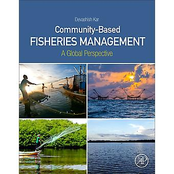 CommunityBased Fisheries Management door Kar & Devashish Professor & Department of Life Science and Bioinformatics & and Dean & School of Life Sciences & Assam University & Silchar & India