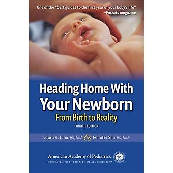 Heading Home With Your Newborn by Jana & Laura A.Shu & MD & Jennifer
