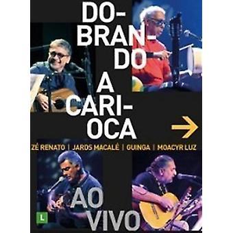 Renato, Ze / Macale, Jards / Guinga / Luz, Freitas - Dobrando en Carioca [DVD] USA import